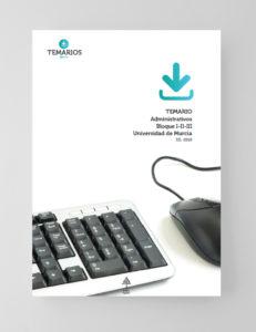 Temario Administrativos Universidad Murcia Bloque 1, 2 y 3 - Temarios PDF