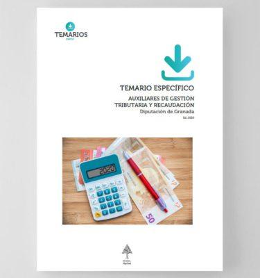 Temario Especifico Auxiliares de Gestión Tributaria y Recaudación Diputación Granada 2020