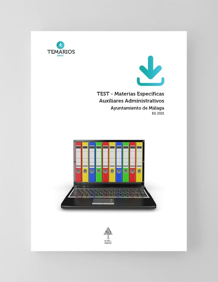 Test Materia Específica Auxiliar Administrativo Ayuntamiento Malaga